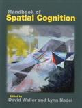 David Waller et Lynn Nadel - Handbook of Spatial Cognition.