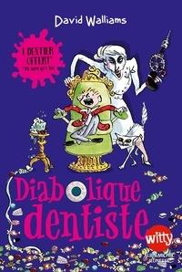 David Walliams - Diabolique dentiste.