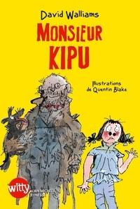 David Walliams - Monsieur Kipu.