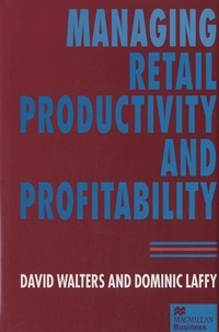Managing Retail Productivity and Profitability - David Walters |