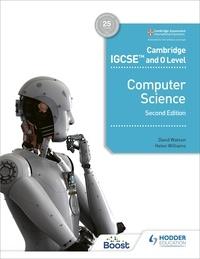 David Watson et Helen Williams - Cambridge IGCSE and O Level Computer Science Second Edition.