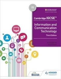 David Watson et Graham Brown - Cambridge IGCSE Information and Communication Technology Third Edition.