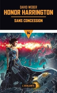 David Weber - Honor Harrington  : Sans concession - Tomes 1 et 2.