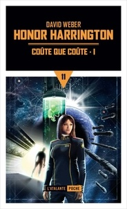 David Weber - Honor Harrington Tome 11 : Coûte que coûte - Partie 1.