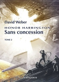 David Weber - Honor Harrington Tome 14 : Sans concession - Tome 2.