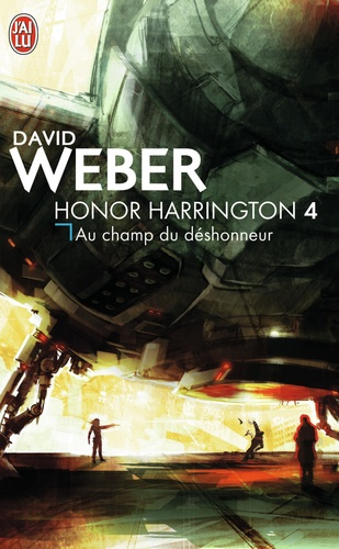 David Weber - Honor Harrington Tome 4 : Au champ du déshonneur.