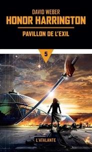 David Weber - Honor Harrington Tome 5 : Pavillon de l'exil.