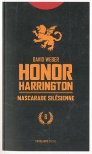 David Weber - Honor Harrington Tome 6 : Mascarade silesienne.