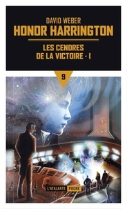 David Weber - Honor Harrington Tome 9 : Les cendres de la victoire - Tome 1.