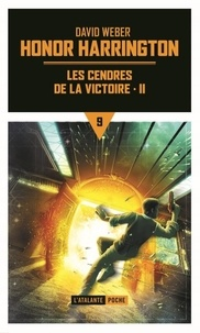 David Weber - Honor Harrington Tome 9 : Les cendres de la victoire - Tome 2.