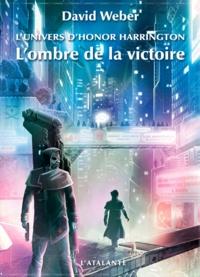 David Weber - L'univers d'Honor Harrington  : L'ombre de la victoire - Tome 1.