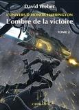 David Weber - L'univers d'Honor Harrington  : L'ombre de la victoire - Tome 2.