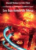 David Weber et Eric Flint - L'univers d'Honor Harrington  : Les bas-fonds de Mesa - Tome 1.