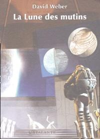 David Weber - La Lune des mutins - Tome 1.