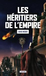 David Weber - Les héritiers de l'Empire.