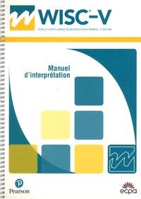 David Wechsler - WISC-V échelle d'intelligence de Wechsler pour enfants - Manuel d'interprétation.