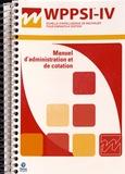 David Wechsler - WPPSI-IV - Manuel d'administration et de cotation.