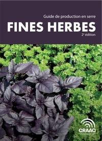 David Wees et Gilbert Bilodeau - Guide de production en serre - Fines herbes 2e édition.