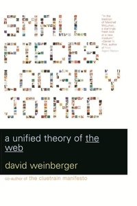 David Weinberger - Small Pieces Loosely Joined - A Unified Theory Of The Web.