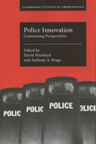 David Weisburd et Anthony A. Braga - Police Innovation - Contrasting Perspectives.