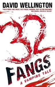 David Wellington - 32 Fangs - Number 5 in series.
