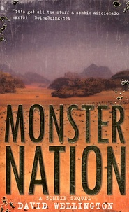 David Wellington - Monster Nation - A Zombie Novel.
