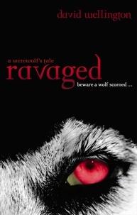 David Wellington - Ravaged - Number 2 in series.