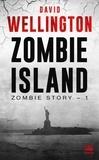 David Wellington - Zombie Story Tome 1 : Zombie island.