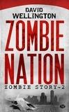 David Wellington - Zombie Story Tome 2 : Zombie Nation.