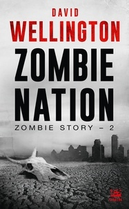 David Wellington - Zombie Story Tome 2 : Zombie Nation.