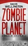 David Wellington - Zombie Story Tome 3 : Zombie planet.