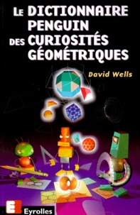 David Wells - Le dictionnaire Penguin des curiosités géométriques.