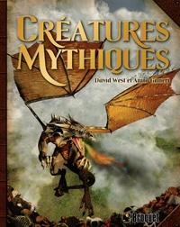 David West et Anita Ganeri - Créatures mythiques.