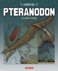 David West et Terry Riley - Ptéranodon - Le reptile volant.