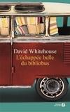 David Whitehouse - L'échappée belle du bibliobus.