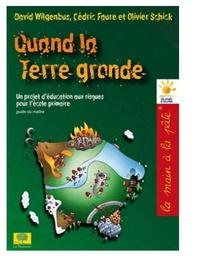 David Wilgenbus et Cédric Faure - Quand la terre gronde - Vivre avec le risque.