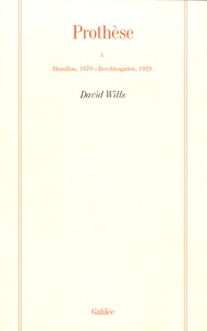 David Wills - Prothèse - Tome 1, Hamilton, 1970 - Berchtesgaden, 1929.