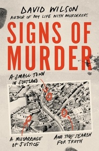 David Wilson - Signs of Murder - A small town in Scotland, a miscarriage of justice and the search for the truth.