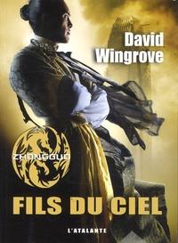 David Wingrove - Zhongguo Tome 1 : Fils du ciel.