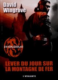 David Wingrove - Zhongguo Tome 2 : Lever du jour sur la montagne de fer.