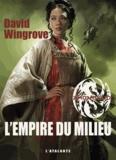 David Wingrove - Zhongguo Tome 3 : L'Empire du milieu.