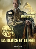 David Wingrove - Zhongguo Tome 4 : La glace et le feu.