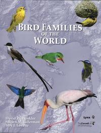 David Winkler et Shawn Billerman - Bird families of the world - An invitation to the spectacular diversity of birds.