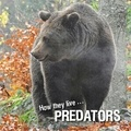 David Withrington et Ivan Esenko - How they live... Predators - Learn All There Is to Know About These Animals!.