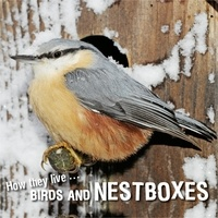 David Withrington et  Ivan Esenko - How they live... Birds and nestboxes - Learn All There Is to Know About These Animals!.