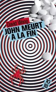 David Wong - John meurt à la fin.