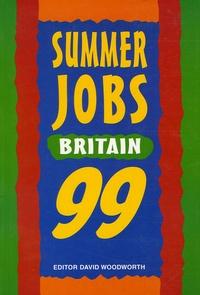David Woodworth - Summer Jobs Britain 99 - Incorporating Vacation Traineeships.