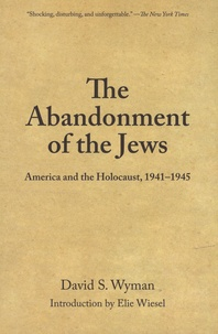 David Wyman - The abandonment of the jews - America and the Holocaust 1941-1945.