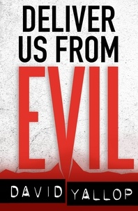 David Yallop - Deliver us from Evil.
