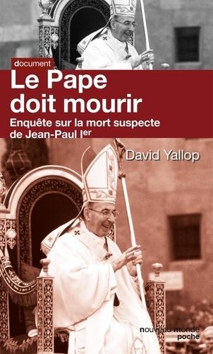 Le pape doit mourir. Enquête sur la mort suspecte de Jean-Paul Ier